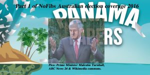 Part 1 of NoFibs Australian election coverage 2016.