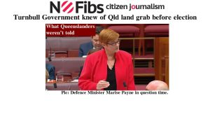 Turnbull Government knew of Qld land grab before election