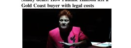 Shady deals: How Pauline Hanson left a Gold Coast buyer with legal costs