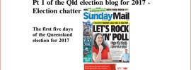 Pt 1 of Qld election blog for 2017 – Election chatter