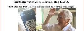 Australia votes 2019 election blog Day 37