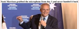 Scott Morrison grabbed the microphone from day 1 and never handed it back