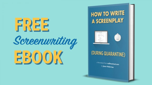 How to Write a Screenplay During Quarantine [FREE 10-page eBook]