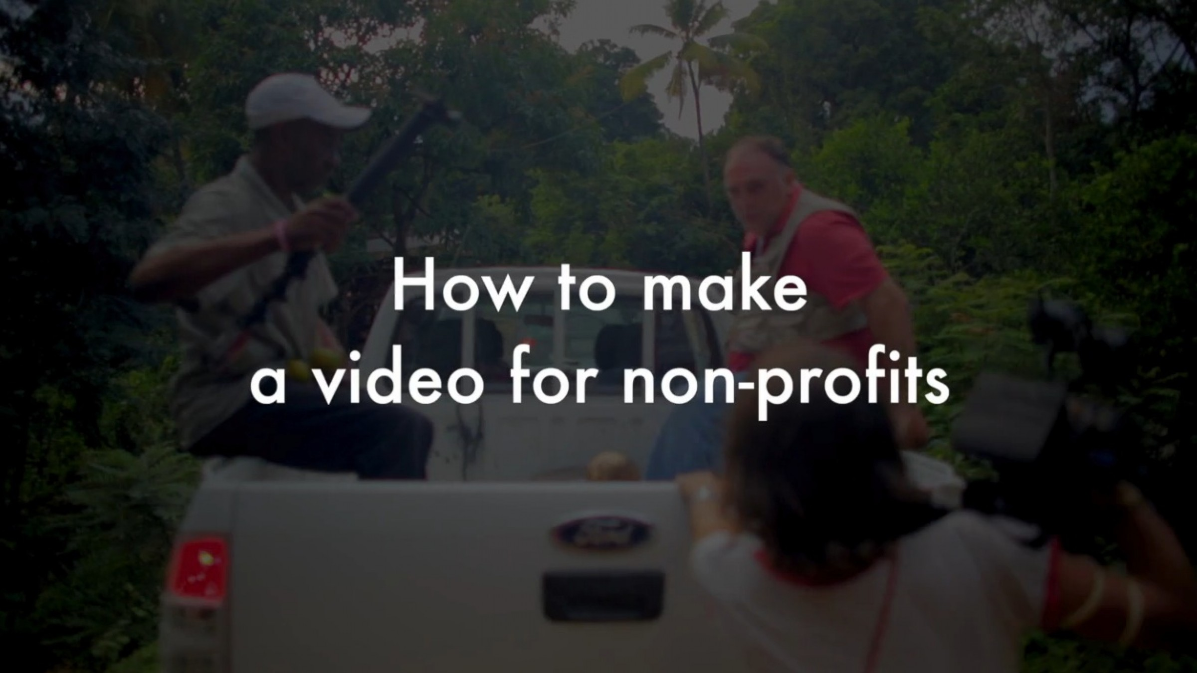 How To Make A Video For Non Profits 34 Tips And Examples