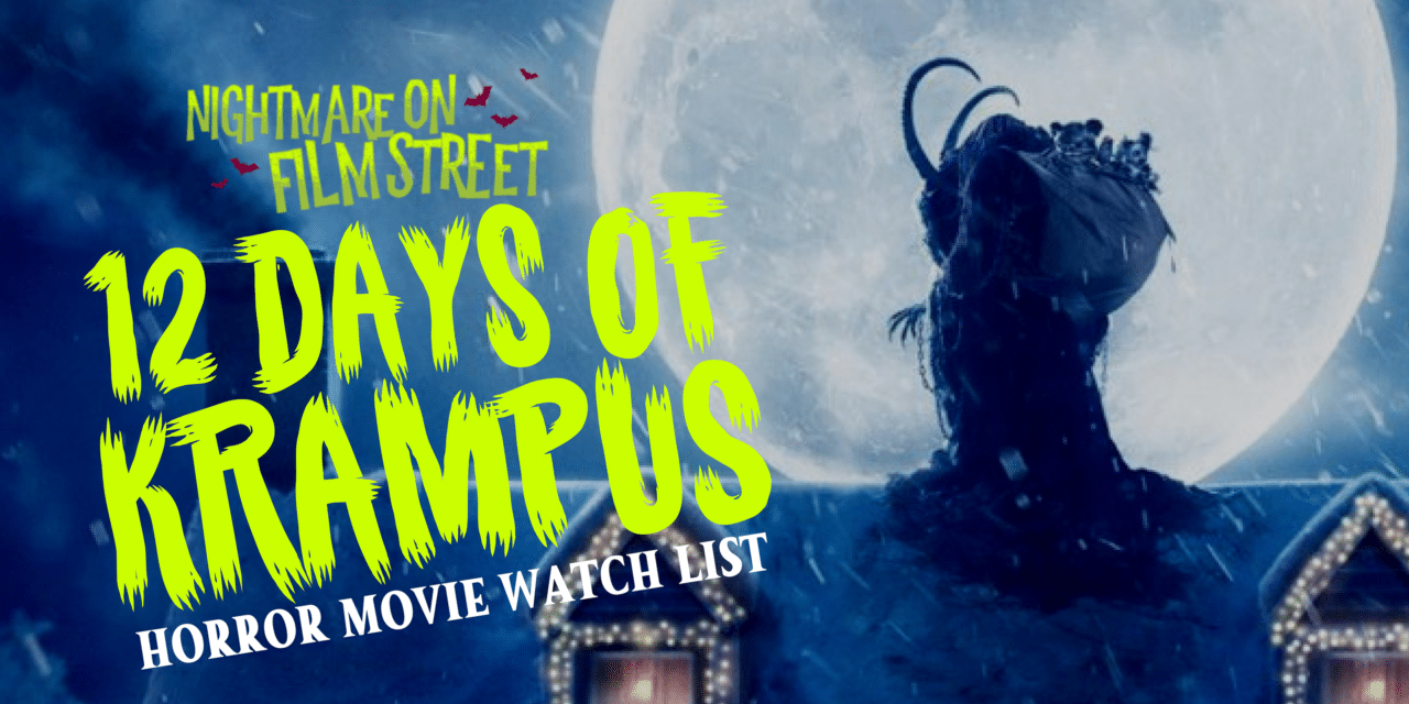 12 DAYS OF KRAMPUS: Horror Movie Marathon – December 13-25!