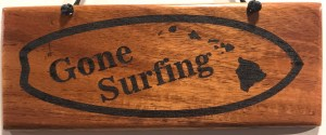 "'Gone Surfing' Small Hanging Koa Plaque 2.75""x 7"" (representative) by Honolulu Woodworking Designs $24"