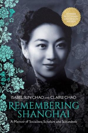 'Remembering Shanghai' A Memoir of Socialites, Scholars & Scoundrels Hardcover Book