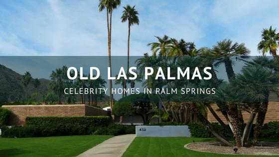 old las palmas celebrity homes palm springs