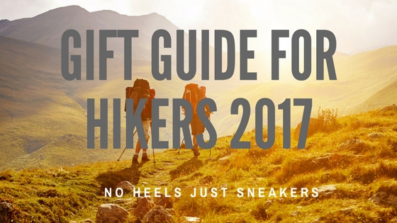 Hikers Gift Guide 2017 – What to get a hiker?