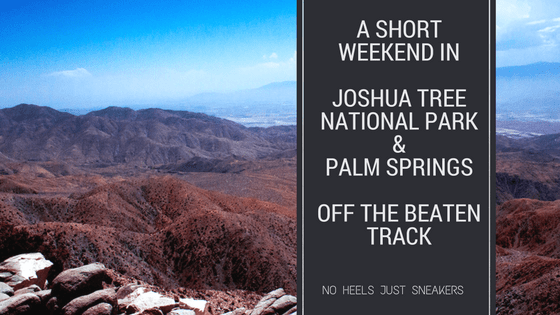 A short weekend in Joshua Tree National Park & Palm Springs off the beaten track