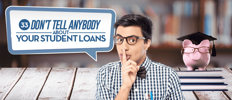 dont-tell-anybody-about-your-student-loans