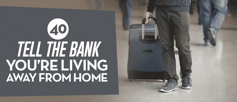 tell-the-bank-youre-living-away-from-home