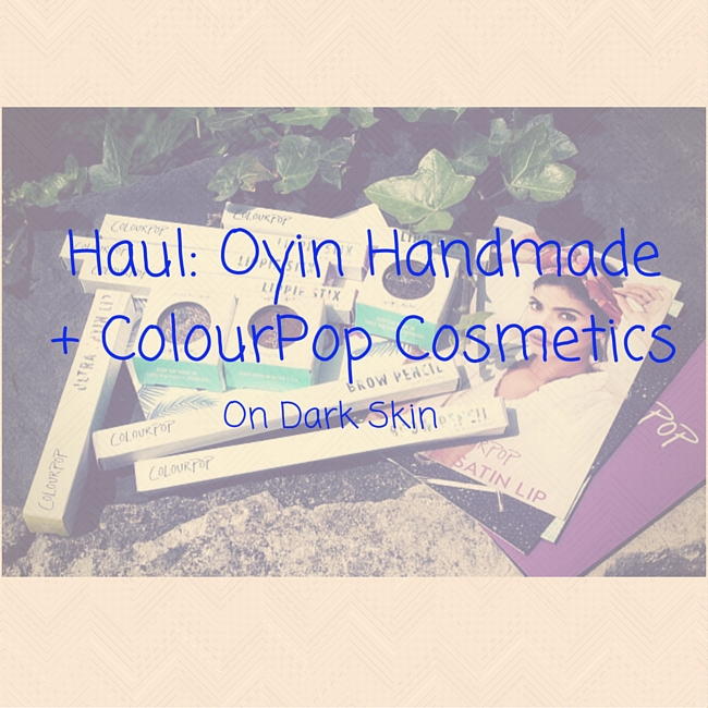 Oyin Colourpop NTB haul
