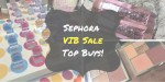 Sephora VIB Sale: Top Buys & Recommendations!