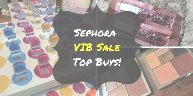 Sephora VIB Sale Top Buys