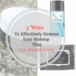 5 ways to effectively remove your makeup that you should know
