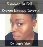 Bronze Skin Tutorial: From summer to fall & beyond
