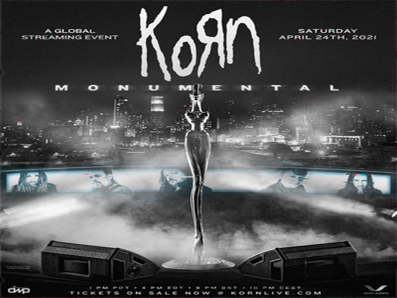 KORN MONUMENTAL: A GLOBAL STREAMING EVENT
