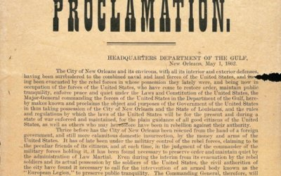 Mutiny and Martial Law – Benjamin Butler occupies New Orleans