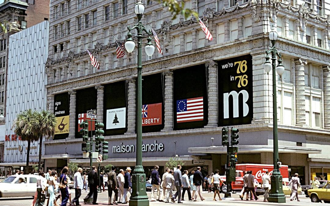 Maison Blanche Bicentennial – Canal Street Shopping – 1976