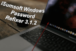 iSumsoft Windows Password Refixer 3.1.2 300x200 - How to Download iSumsoft Windows Password Refixer 3.1.2