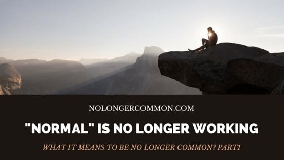 20160103 -Normal- is No Longer Working
