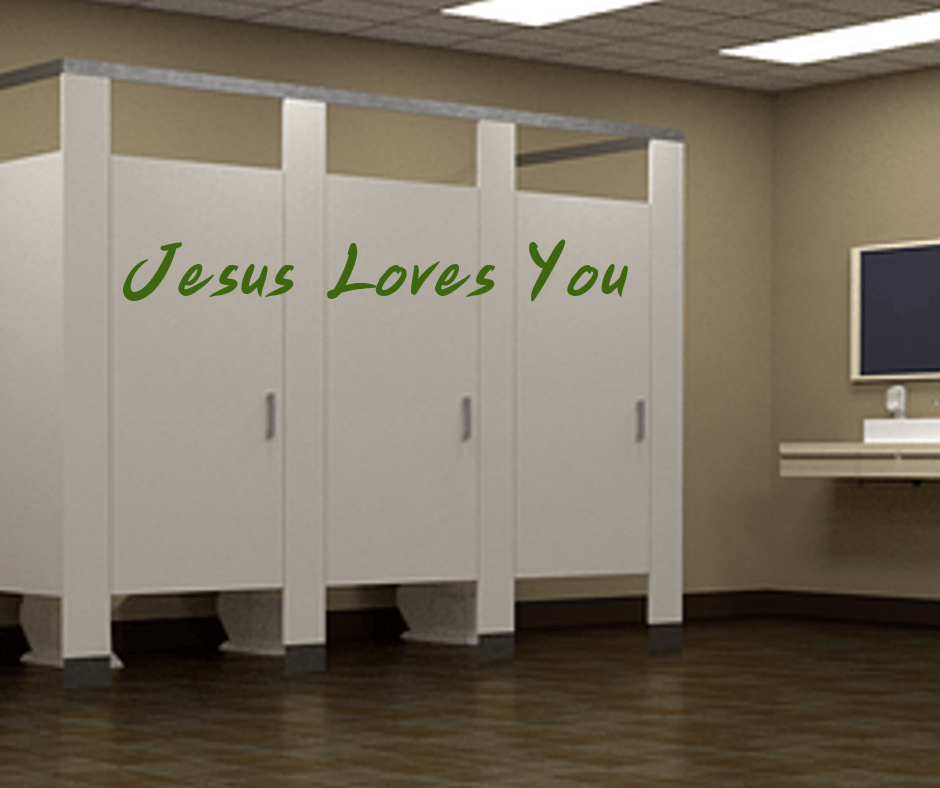 "Three public restroom stalls with green writing that says ""Jesus Loves You"" represents the place I prayed a prayer for a stranger only God knows."