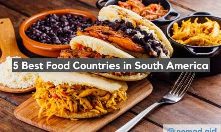 Top 5 Best Food Countries in South America & What To Eat