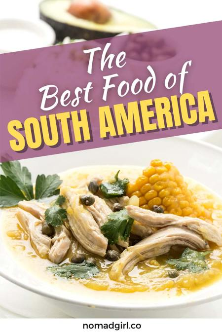 From Brazil to Colombia The Best Food of South America