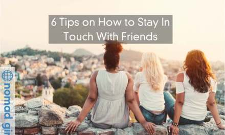 Digital Nomad – 6 Tips On How to Stay In Touch With Friends