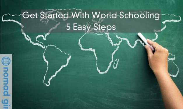 How To Get Started with World Schooling – In 5 Easy Steps