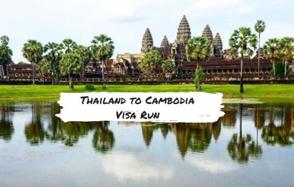 thailand to cambodia visa run