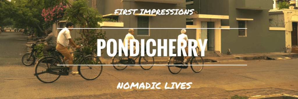 Pondicherry - First Impressions