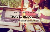 Travel Blogging: The Ugly Truth Social Media Doesn't Show