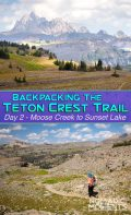 Backpacking the Teton Crest Trail - Day 2