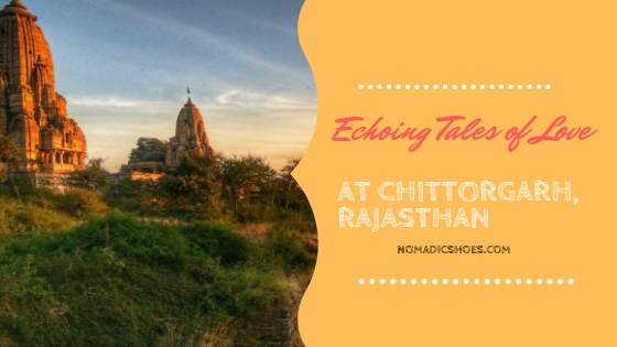 Echoing Tales of Love at Chittorgarh, Rajasthan