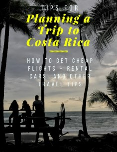 Tips for Planning a Trip to Costa Rica_ How to get Cheap Flights & Rental Cars + What to Pack-2