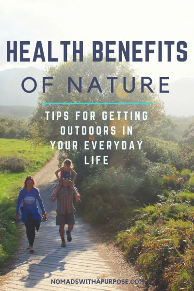 health benefits of nature_ tips for getting outdoors in your everyday life