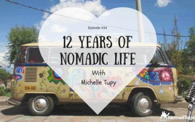 Episode #34: 12 Years of Nomadic Life with Michelle Tupy