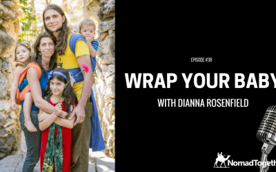 Episode #38: Tips for Wrapping Your Baby with Diana Rosenfield