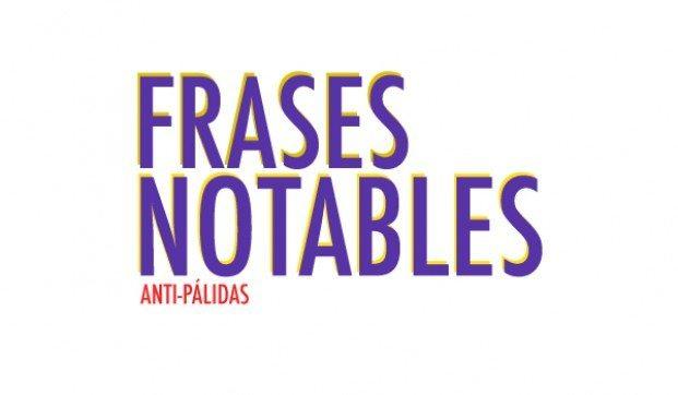 No Mas Palidas - Frases Notables