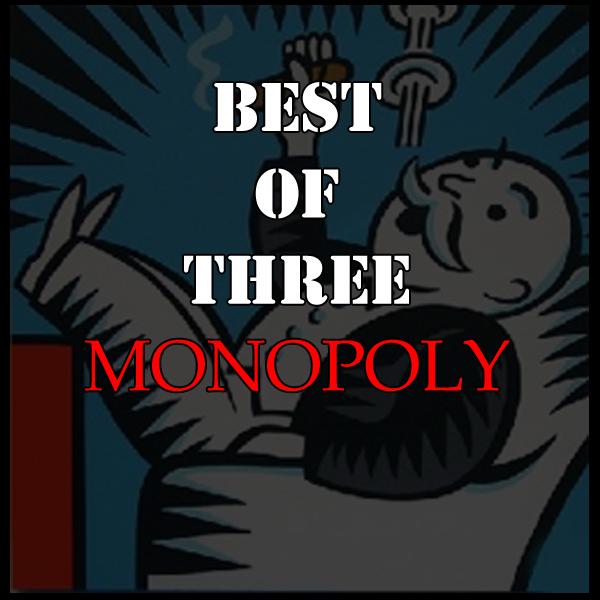 Best of Three - Monopoly