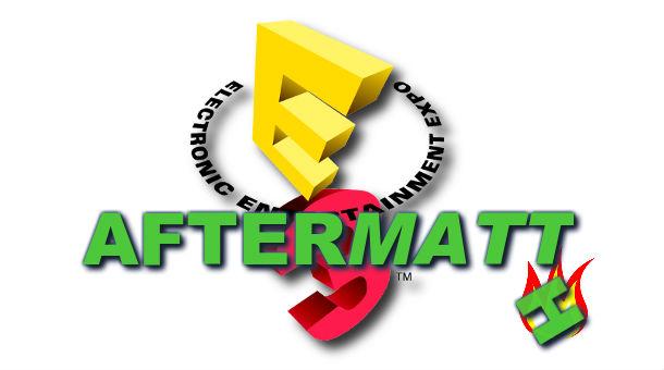 E3 Aftermath