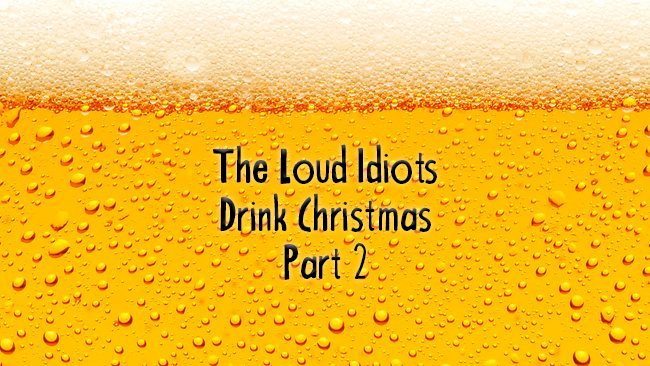 Loud Idiots Drink Christmas 2