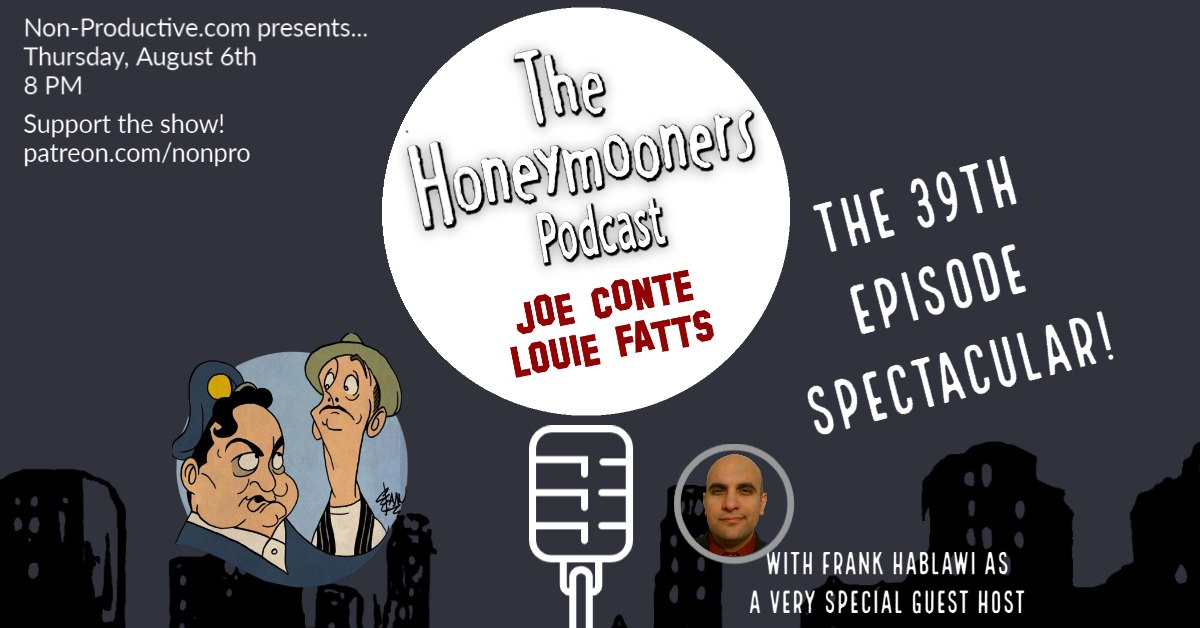 The Honeymooners Podcast – 39th Episode Spectacular!