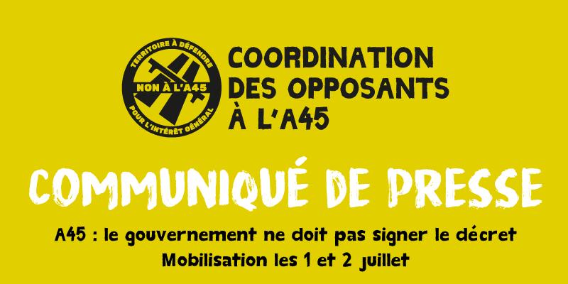 A45 : le gouvernement ne doit pas signer le décret – Mobilisation les 1 & 2 juillet