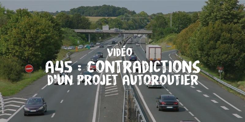 a45-contradictions-d-un-projet-autoroutier-nona45