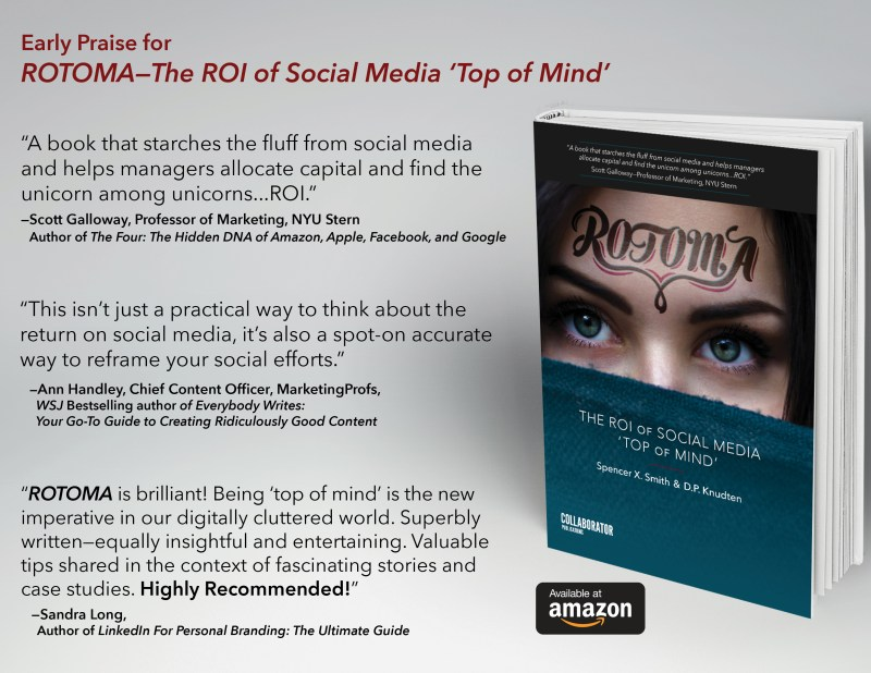 "Early praise for D.P. Knudten's book ""ROTOMA—The ROI of Social Media 'Top of Mind'"""