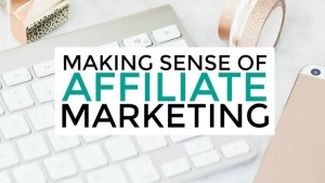 Making Sense of Affiliate Marketing great course to make money blogging with affiliate marketing
