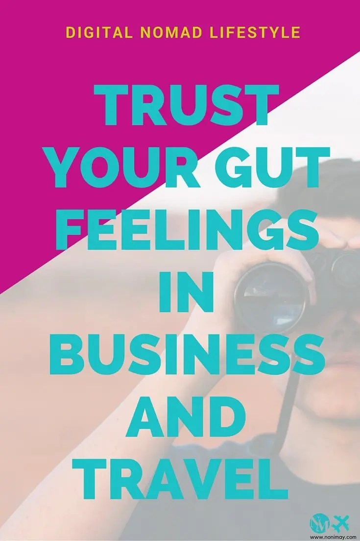 Trust your gut feelings in business and travel - Digital Nomad lifestyle